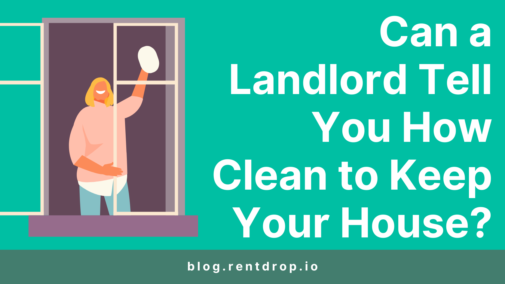 rentdrop can a landlord tell you how clean to keep your house